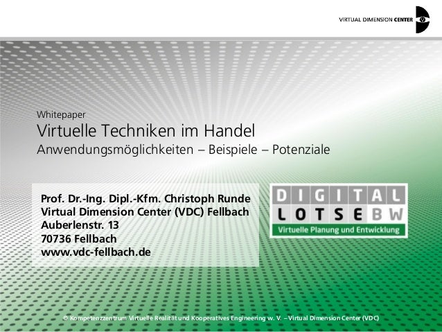 © Kompetenzzentrum Virtuelle Realität und Kooperatives Engineering w. V. – Virtual Dimension Center (VDC) Whitepaper Virtu...