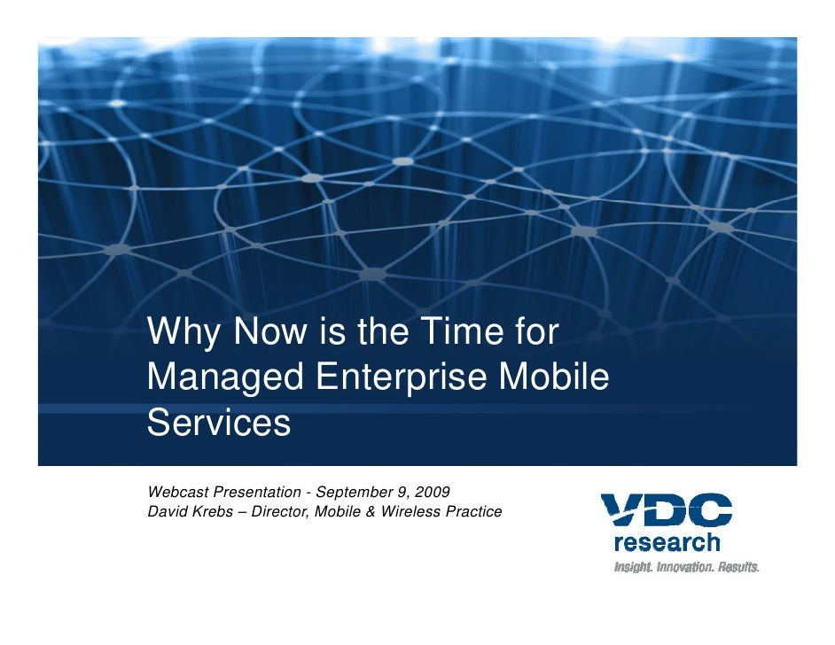 Why Now is the Time for Managed E M       d Enterprise M bil                  i Mobile Services Webcast Presentation - Sep...