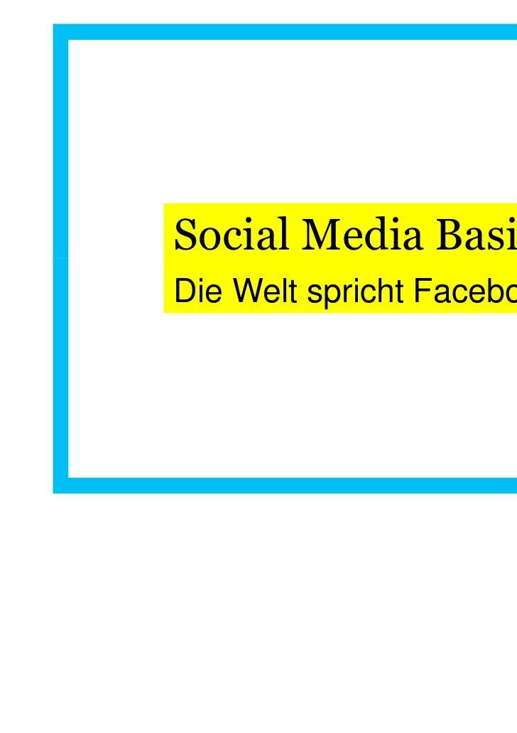 Social Media BasicsDie Welt spricht Facebook