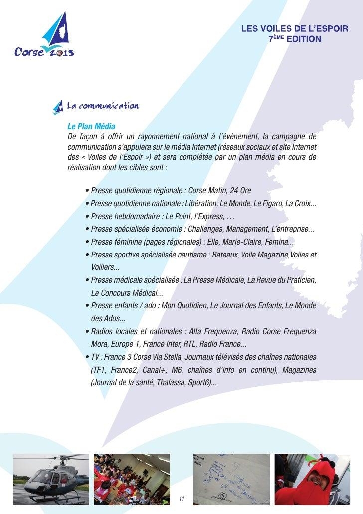 La communicationLe Plan MédiaDe façon à offrir un rayonnement national à l'événement, la campagne decommunicat...