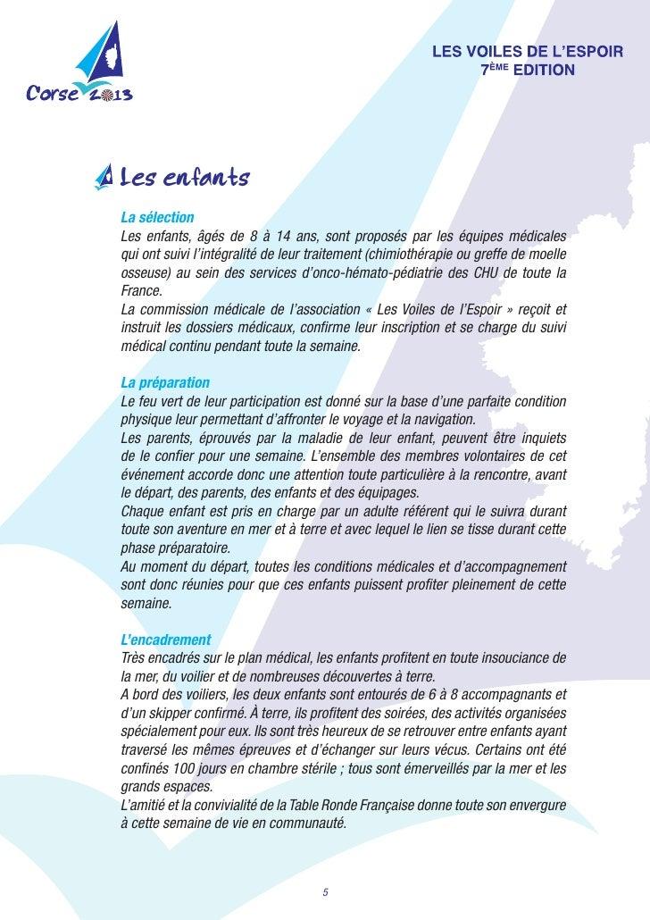 Les enfantsLa sélectionLes enfants, âgés de 8 à 14 ans, sont proposés par les équipes médicalesquiontsuivi...