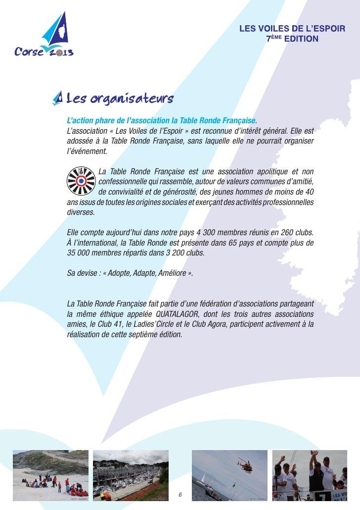 Les organisateursL'action phare de l'association la Table Ronde Française.L'association«LesVoilesdel'Espoir»estrec...