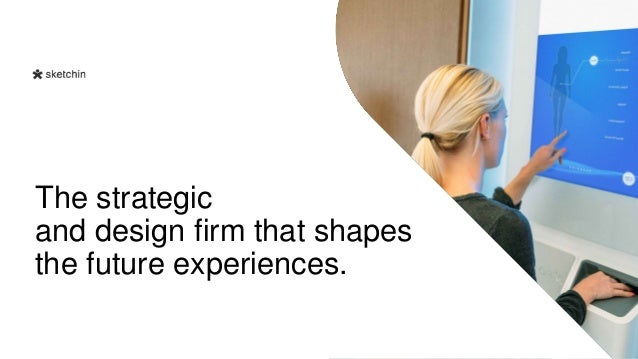 The strategic and design firm that shapes the future experiences.