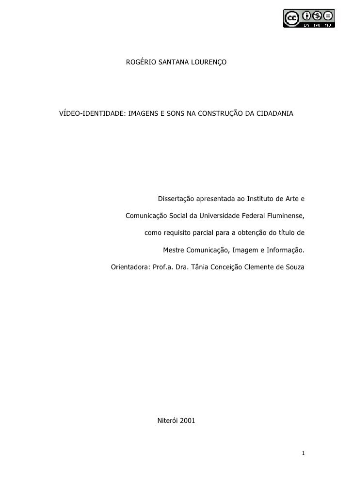 ROGÉRIO SANTANA LOURENÇOVÍDEO-IDENTIDADE: IMAGENS E SONS NA CONSTRUÇÃO DA CIDADANIA                           Dissertação ...