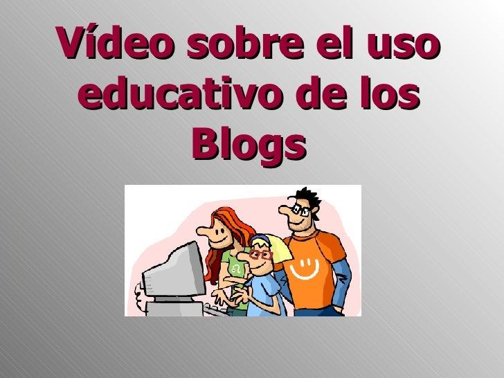 Vídeo sobre el uso educativo de los Blogs