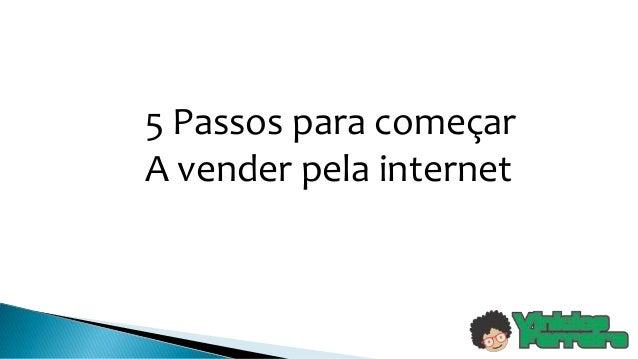 5 Passos para começar A vender pela internet