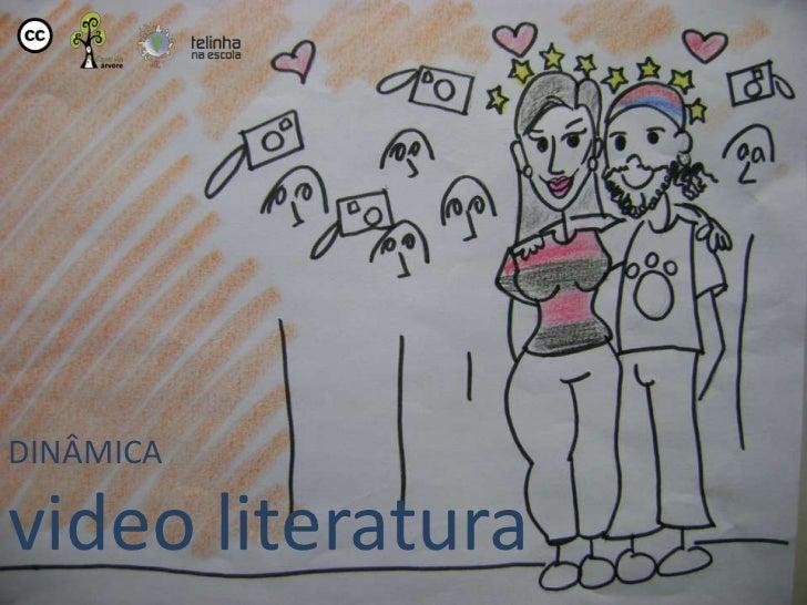 DINÂMICA 2video literatura