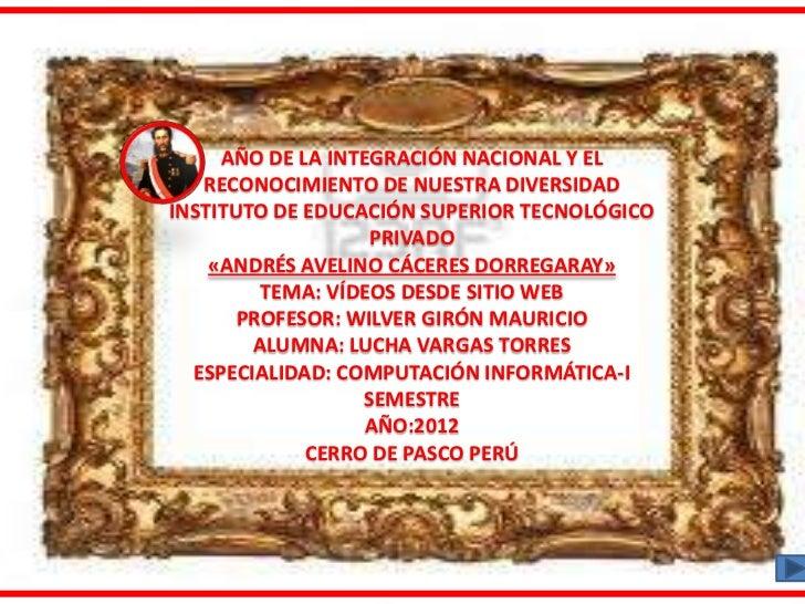 AÑO DE LA INTEGRACIÓN NACIONAL Y EL   RECONOCIMIENTO DE NUESTRA DIVERSIDADINSTITUTO DE EDUCACIÓN SUPERIOR TECNOLÓGICO     ...
