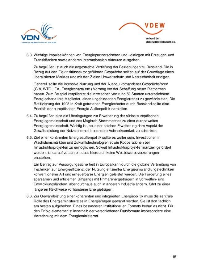 15 6.3. Wichtige Impulse können von Energiepartnerschaften und –dialogen mit Erzeuger- und Transitländern sowie anderen in...