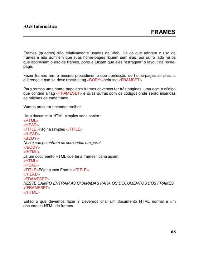AG8 Informática  FRAMES  Frames (quadros) são relativamente usadas na Web. Há os que adoram o uso de  frames e não admitem...