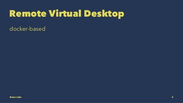 Remote Virtual Desktop docker-based Naver Labs 2