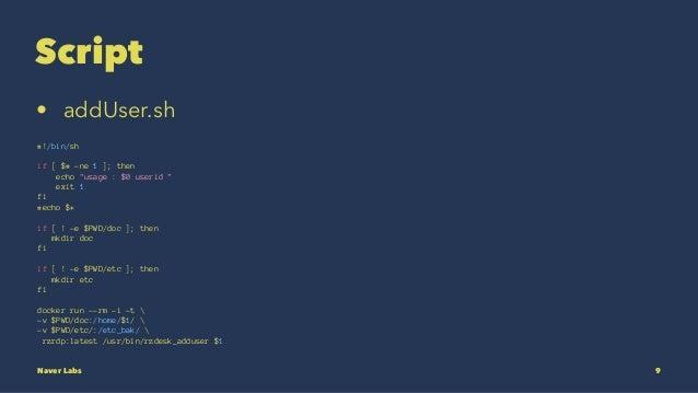 "Script • addUser.sh #!/bin/sh if [ $# -ne 1 ]; then echo ""usage : $0 userid "" exit 1 fi #echo $* if [ ! -e $PWD/doc ]; the..."