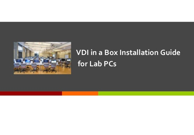 VDI in a Box Installation Guide for Lab PCs