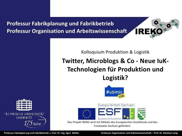 Kolloquium Produktion & Logistik<br />Twitter, Microblogs & Co - Neue IuK-Technologien für Produktion und Logistik?<br />