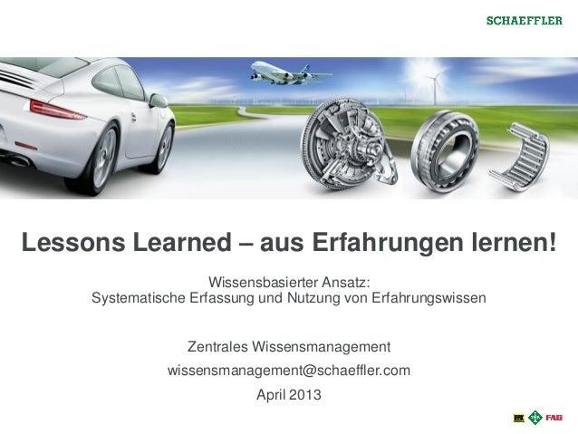 Lessons Learned – aus Erfahrungen lernen!Wissensbasierter Ansatz:Systematische Erfassung und Nutzung von ErfahrungswissenZ...