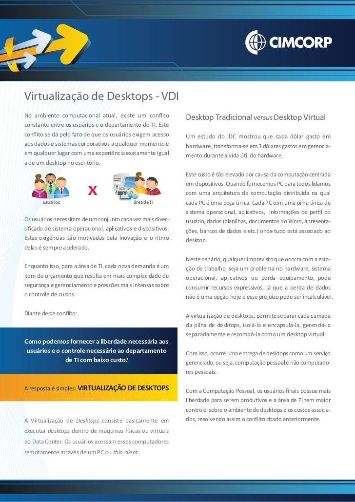 Virtualização de Desktops - VDINo ambiente computacional atual, existe um conflito            Desktop Tradicional versus De...