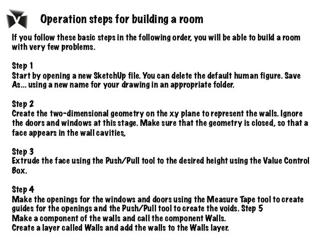 If you follow these basic steps in the following order, you will be able to build a room with very few problems. Step 1 St...