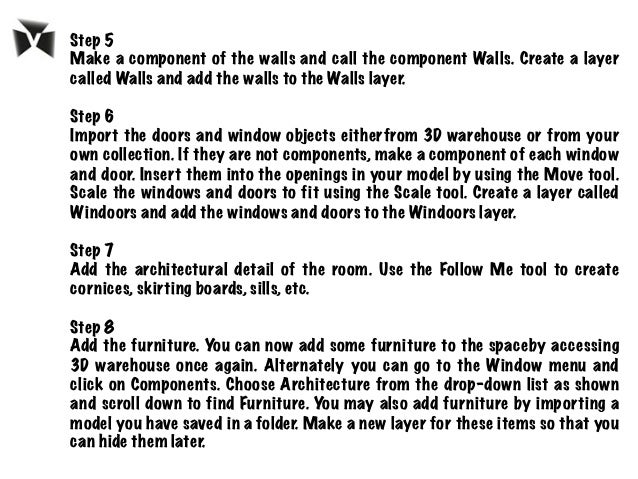Step 5 Make a component of the walls and call the component Walls. Create a layer called Walls and add the walls to the Wa...