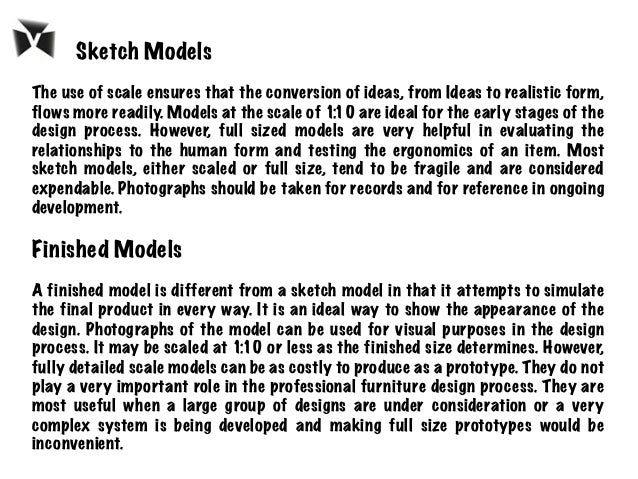 The use of scale ensures that the conversion of ideas, from Ideas to realistic form, flows more readily. Models at the sca...