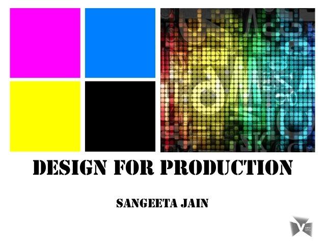 DESIGN FOR PRODUCTION SANGEETA JAIN