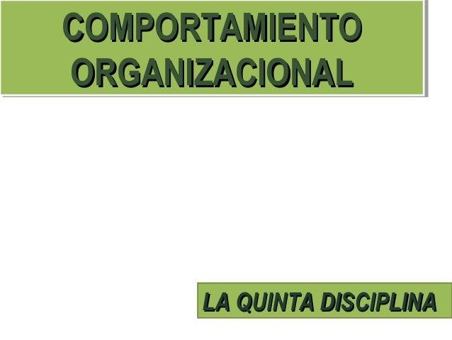 COMPORTAMIENTOCOMPORTAMIENTO ORGANIZACIONALORGANIZACIONAL COMPORTAMIENTOCOMPORTAMIENTO ORGANIZACIONALORGANIZACIONAL LA QUI...