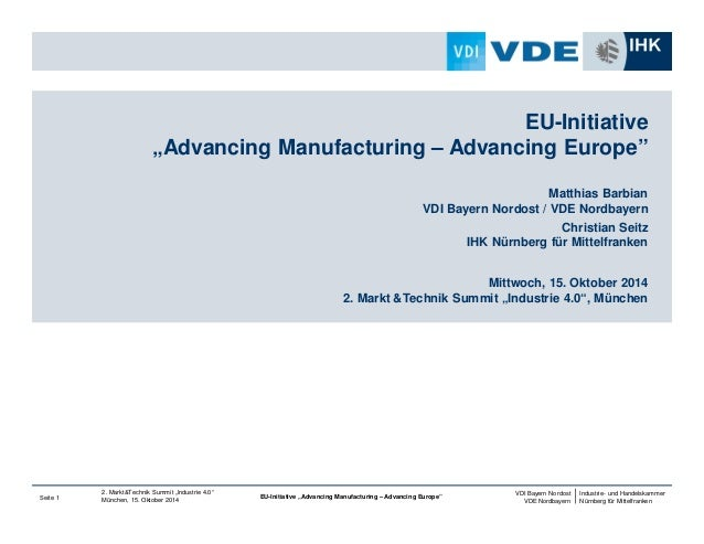 "EU-Initiative  ""Advancing Manufacturing – Advancing Europe""  Matthias Barbian  VDI Bayern Nordost / VDE Nordbayern  Christ..."