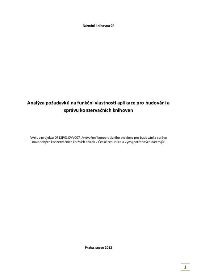 1 Národní knihovna ČR Analýza požadavků na funkční vlastnosti aplikace pro budování a správu konzervačních knihoven Výstup...