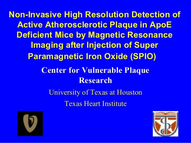 Non-Invasive High Resolution Detection of Active Atherosclerotic Plaque in ApoE Deficient Mice by Magnetic Resonance Imagi...