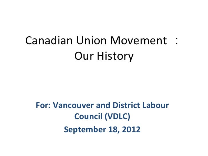 Canadian Union Movement :        Our History For: Vancouver and District Labour           Council (VDLC)        September ...