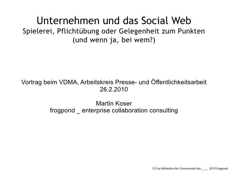 Unternehmen und das Social Web Spielerei, Pflichtübung oder Gelegenheit zum Punkten                 (und wenn ja, bei wem?...