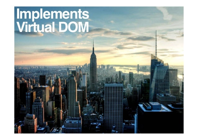 Implements Virtual DOM