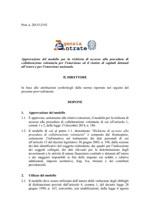 Voluntary disclosure ecco il provvedimento dell 39 agenzia for Accesso agenzia entrate
