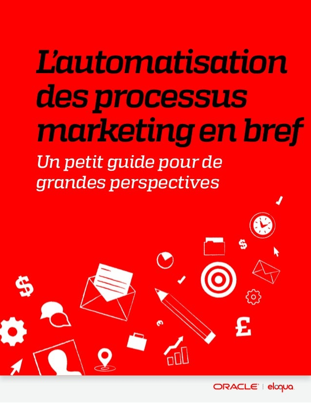 L'automatisation des processus marketingenbref Un petit guide pour de grandes perspectives