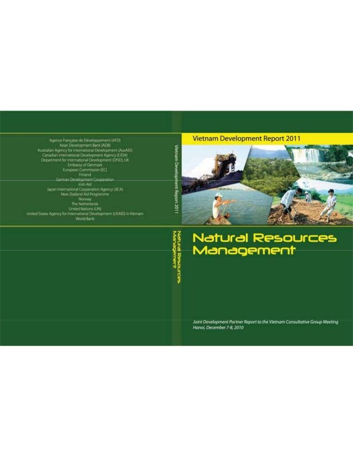 Vietnam Development Report 2011Natural ResourcesManagementPhotos by:Joint Development Partner Report to the Vietnam Consul...