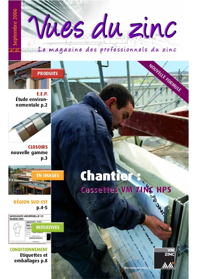 Chantier : CasCassesettttees Vs VM ZINC HPSM ZINC HPS Une marque Umicore NOUVELLE FORM ULE Septembre2006 RÉGION SUD-EST p....
