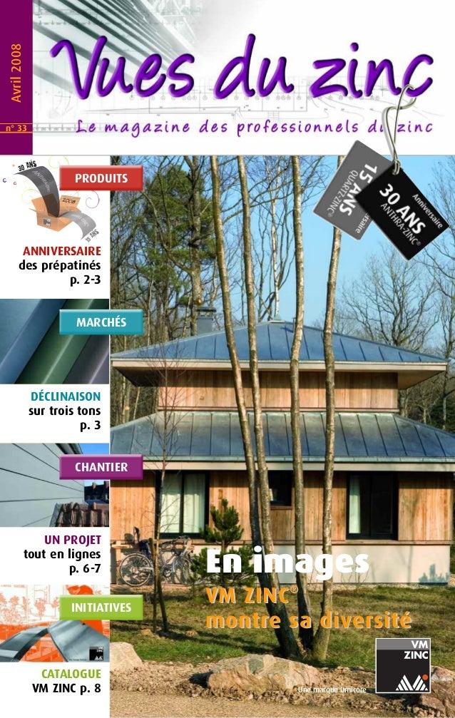 En images  VM ZIINC®  monttrre sa diiverrsiittéé  Une marque Umicore  Avril 2008  PRODUITS  ANNIVERSAIRE  des prépatinés  ...