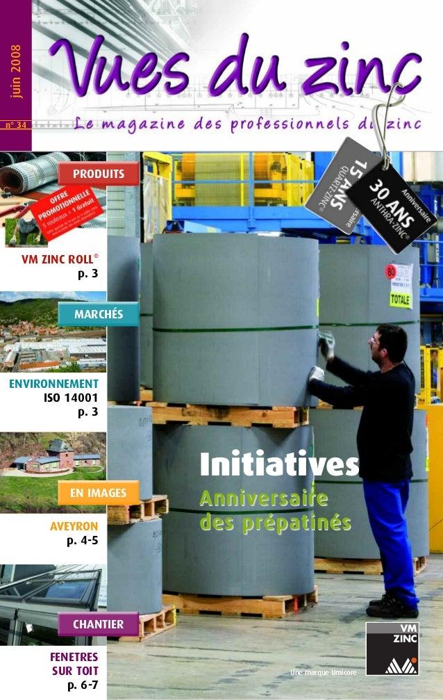 Une marque Umicore  juin 2008  PRODUITS  VM ZINC ROLL®  p. 3  MARCHÉS  ENVIRONNEMENT  ISO 14001  p. 3  EN IMAGES  AVEYRON ...