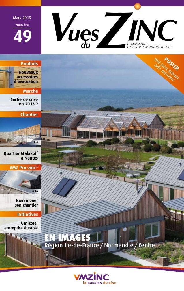 LE MAGAZINE DES PROFESSIONNELS DU ZINC Mars 2013 N u m é r o 49 EN IMAGES Région Ile-de-France/Normandie/Centre Produi...