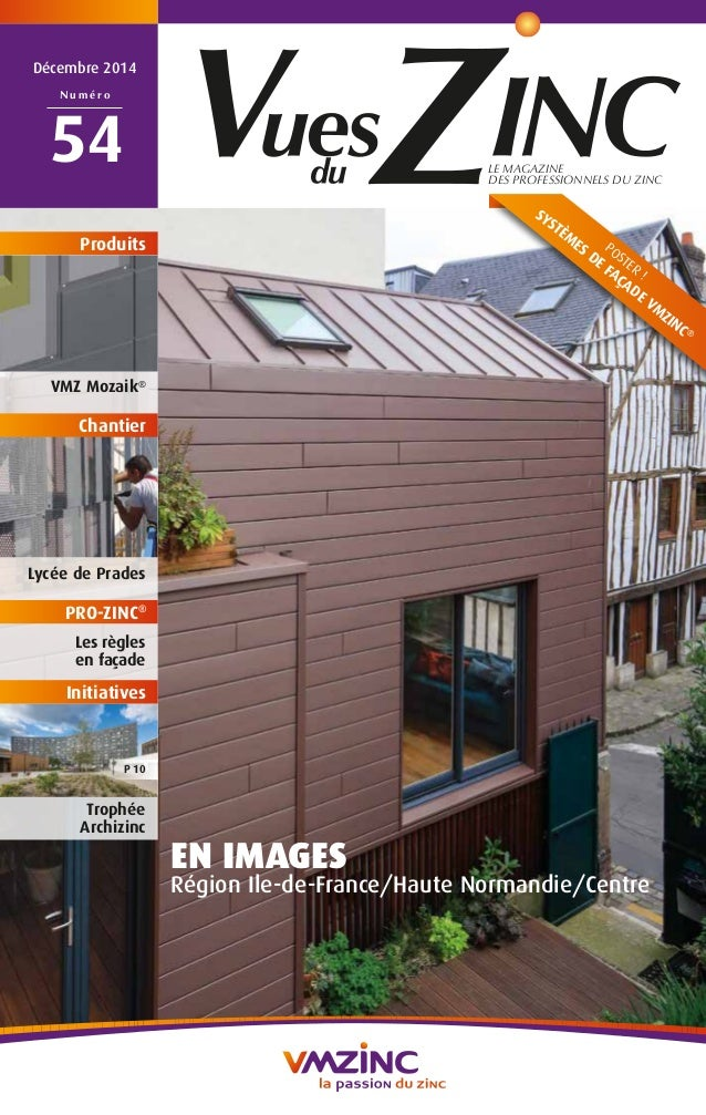 LE MAGAZINE DES PROFESSIONNELS DU ZINC Décembre 2014 N u m é r o 54 EN IMAGES Région Ile-de-France/Haute Normandie/Centre ...