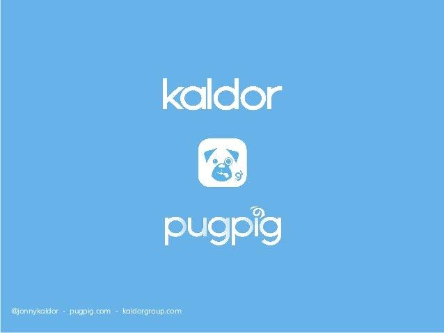 @jonnykaldor - pugpig.com - kaldorgroup.com