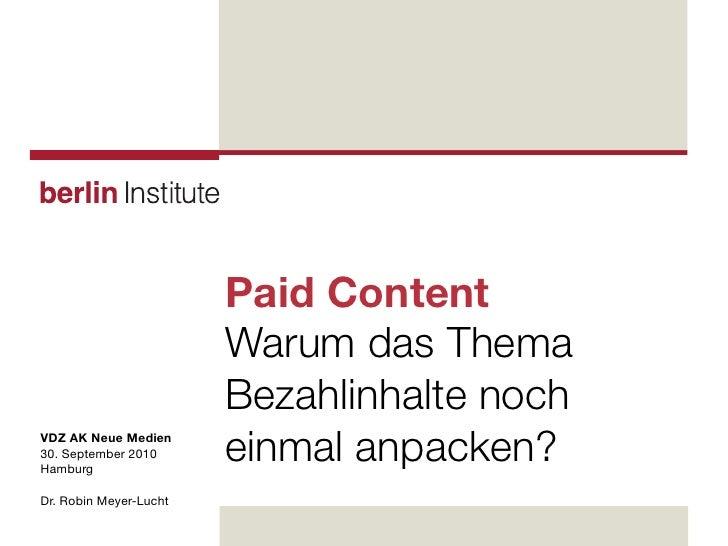 Paid Content                         Warum das Thema                         Bezahlinhalte noch VDZ AK Neue Medien 30. Sep...