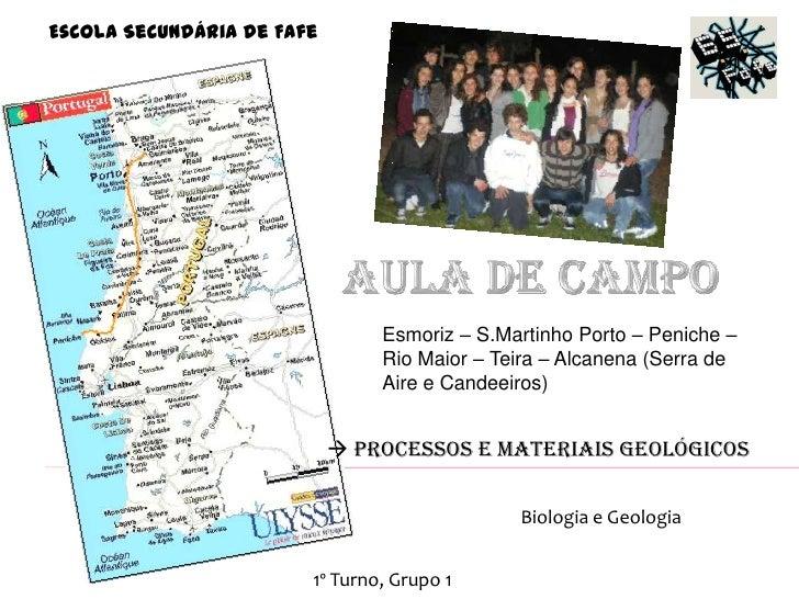 Escola Secundária de Fafe                                Esmoriz – S.Martinho Porto – Peniche –                           ...