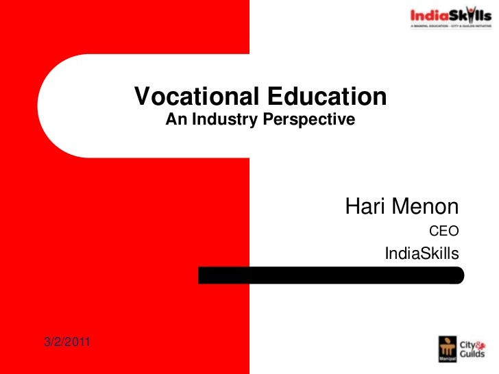 Vocational Education An Industry Perspective<br />Hari Menon<br />CEO<br />IndiaSkills<br />2/1/2011<br />