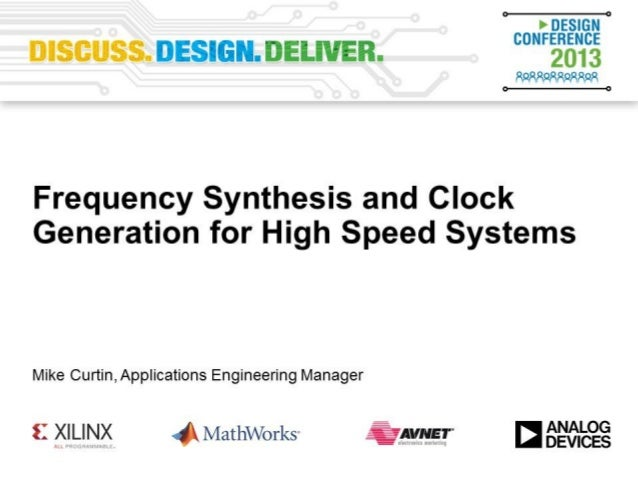 Analog Design Conference 2013 Frequency Synthesis and Clock Generation Advanced Techniques of Higher Performance Signal Pr...