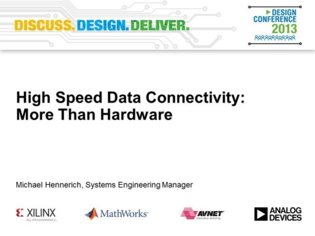 High Speed Data Connectivity More than Hardware Michael Hennerich, Engineering Manager, Munich, Germany