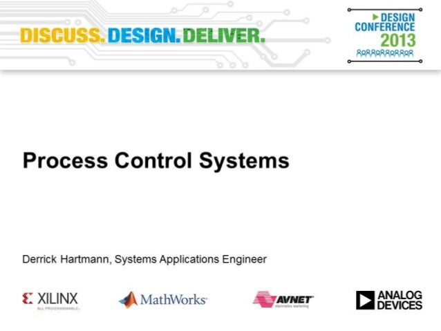 Process Control Reference Designs and System Applications Derrick Hartmann, Systems Applications Engineer, Wilmington, MA,...