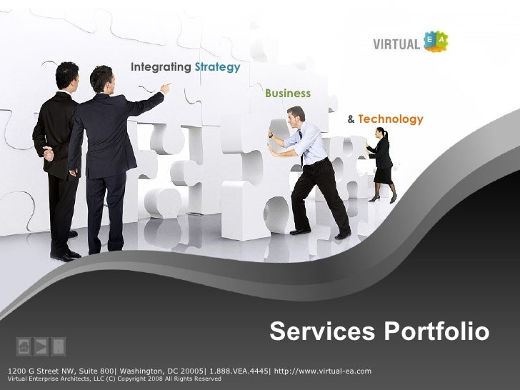 Services Portfolio Integrating  Strategy Business  &  Technology 1200 G Street NW, Suite 800| Washington, DC 20005| 1.888....
