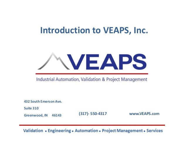 Introduction to VEAPS, Inc.  432 South Emerson Ave. Suite 310 Greenwood, IN  46143  (317)- 550-4317  www.VEAPS.com