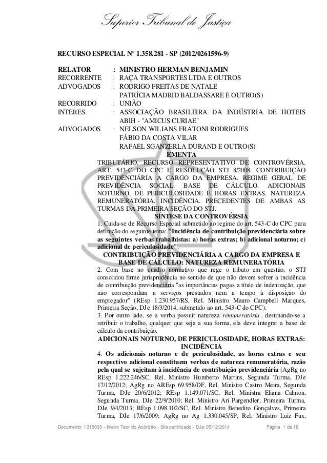 Superior Tribunal de Justiça RECURSO ESPECIAL Nº 1.358.281 - SP (2012/0261596-9) RELATOR : MINISTRO HERMAN BENJAMIN RECORR...