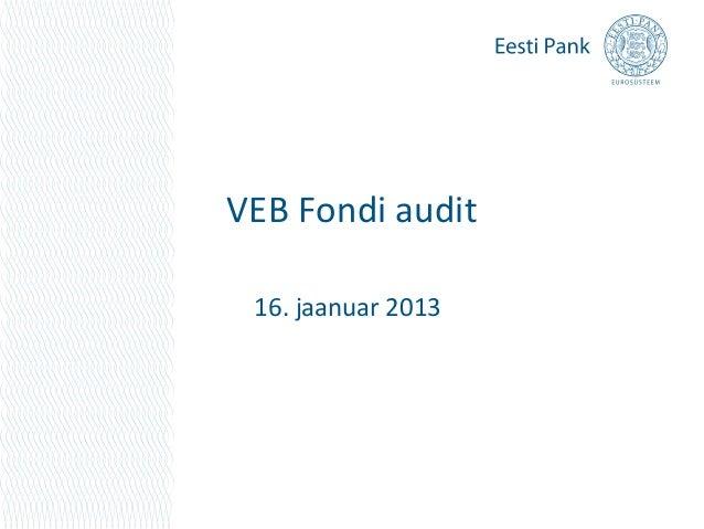 VEB Fondi audit 16. jaanuar 2013